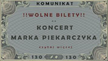 DODATKOWE WOLNE BILETY na koncert MARKA PIEKARCZYKA 13.07